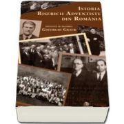 Istoria Bisericii Adventiste din Romania de Gheorghe Graur