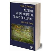 Meditatii. Mudre si mantre. Tehnici de respirat