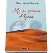 Mi se spunea Maria de Elena Luminita Burlacu