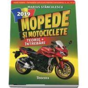 Marius Stanculescu, Mopede si Motociclete 2019. Teorie si Intrebari, explicate pentru categoriile A, A1, A2 si AM