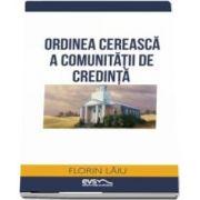 Ordinea cereasca a comunitatii de credinta - Florin Laiu