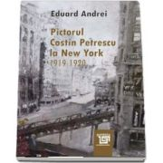 Pictorul Costin Petrescu la New York 1919-1920