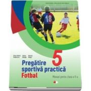 Pregatirea sportiva practica. Manual pentru clasa a V-a