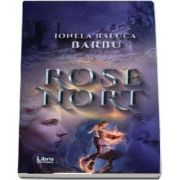 Rose Nort de Raluca Ionela Barbu