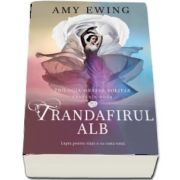 Trandafirul alb de Amy Ewing - Volumul II