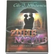 Zilele si noptile unui student intarziat - Capodopere ale romanului romanesc
