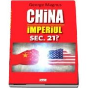 China - Imperiul secolului 21?