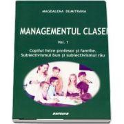 Managementul clasei. Volumul I