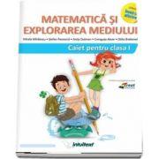 Matematica si explorarea mediului. Caiet pentru clasa I