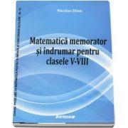 Memorator de matematica si indrumar pentru clasele V-VIII