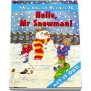 Way Ahead Readers 2C. Hello Mr Snowman!