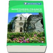 Green Guide. Northern France and Paris Region