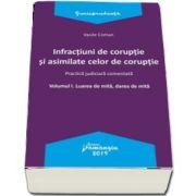 Infractiuni de coruptie si asimilate celor de coruptie. Vol. I. Luarea de mita, darea de mita