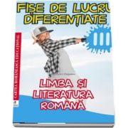 Limba si literatura romana. Fise de lucru diferentiate pentru clasa a III-a (Georgiana Gogoescu)