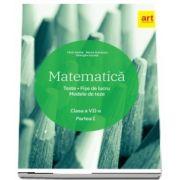 Matematica pentru clasa a VII-a, semestrul I - Teste. Fise de lucru. Modele de teze