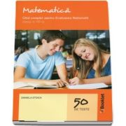 Matematica pentru clasa a VIII-a. Ghid complet pentru evaluarea nationala - 50 de teste