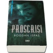 Proscrisi de Bogdan Ispas