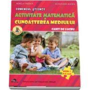 Set 2 caiete. Domeniu stiinte, activitate matematica si cunoasterea mediului. Domeniu limba si comunicare, educarea limbajului. Nivel I, 4-5 ani. Editia 2019
