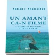 Un amant ca-n filme (Adrian I Anghelescu)