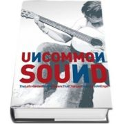 Uncommon Sound. The left-handed Guitar Players That Changed Music, 2 volume