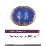 Articole politice de Mihai Eminescu