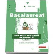 Bacalaureat. Biologie vegetala si animala, pentru clasele IX-X