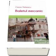 Baletul mecanic de Cezar Petrescu