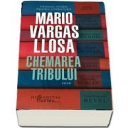 Mario Vargas Llosa, Chemarea tribului (Traducere de Tudora Sandru Mehedinti)