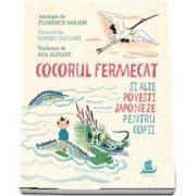 Cocorul fermecat si alte povesti japoneze pentru copii