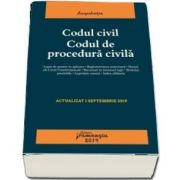Codul civil. Codul de procedura civila. Actualizat la 1 septembrie 2019