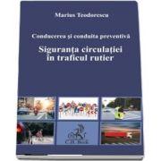 Conducerea si conduita preventiva. Siguranta circulatiei in traficul rutier de Marius Teodorescu