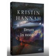 Drum in noapte de Kristin Hannah