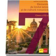 Elemente de limba latina si de cultura romanica. Manual pentru clasa a VII-a