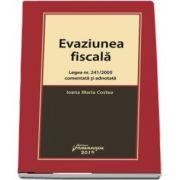 Evaziunea fiscala. Legea nr. 241/2005 comentata si adnotata