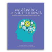 Exercitii pentru o minte echilibrata - Mentine-ti creierul in cea mai buna forma de-a lungul vietii