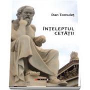 Inteleptul cetatii de Dan Tomulet