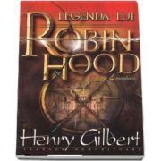 Legenda lui Robin Hood de Henry Gilbert