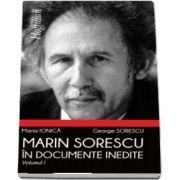 Marin Sorescu in documente inedite, Volumul I