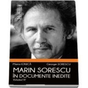 Marin Sorescu in documente inedite, Volumul IV