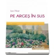 Pe Arges in sus de Ion Pillat