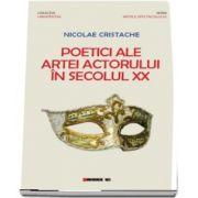 Poetici ale artei actorului in secolul XX