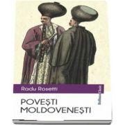 Povesti moldovenesti de Radu Rosetti