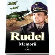 Rudel. Memorii. Volumul I (Hans-Ulrich Rudel)