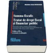 Summa fiscalis. Tratat de drept fiscal si financiar public. Editia a III-a, revazuta si adaugita