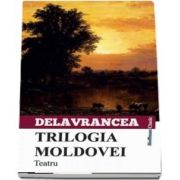 Trilogia Moldovei de Barbu Stefanescu Delavrancea