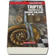 Triptic. Portretele au coborat din rame - Volumul II