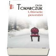 Ultimele povestiri. Editia a II-a - Traducere din limba polona de Cristina Godun