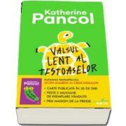 Valsul lent al testoaselor - Katherine Pancol