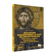 Rencontrer discursivement le divin en langue francaise Reflexions et analyses traductologiques, lexicales et semiologiques