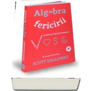 Algebra fericirii de Scott Galloway